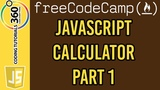 Build a JavaScript Calculator Part 1 Free Code Camp Advanced Front End Projects
