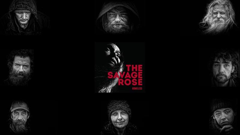 The Savage Rose Homeless