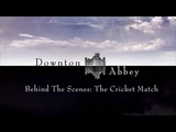 Behind the Scenes The Cricket Match Downton Abbey Special Features Season 3