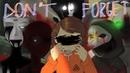 DON'T FORGET (meme remake)