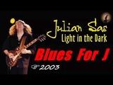 Julian Sas Blues For J
