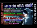 Asteroid MiXXX spacedream RmX