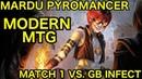 MODERN Mardu Pyromancer vs GB Infect Deck Tech Match 1