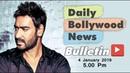 Latest Hindi Entertainment News From Bollywood Ajay Devgn 04 January 2019 5 00 PM