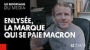 ENLYSEE, LA MARQUE QUI SE PAIE MACRON... MAIS PAS QUE