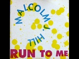 Malcolm J. Hill - Run To Me.wmv