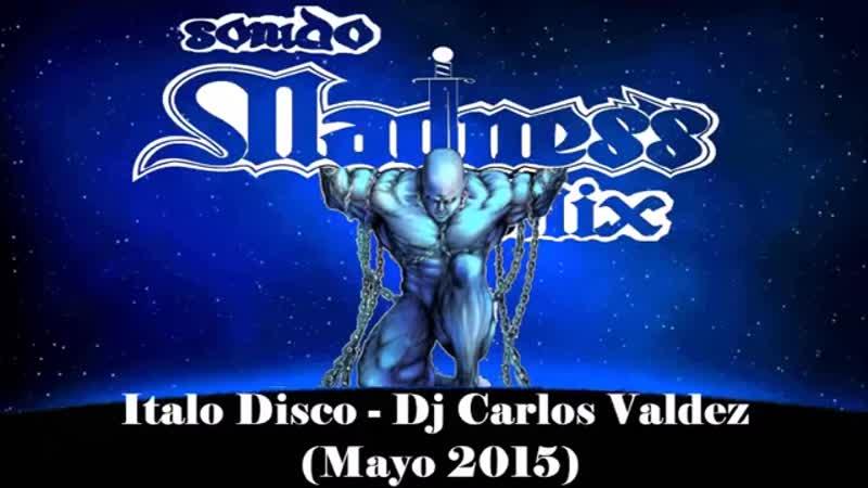 Italo Disco - Dj Carlos Valdez (mayo 2015)