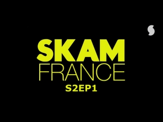 S2EP1 (SKAM FRANCE)
