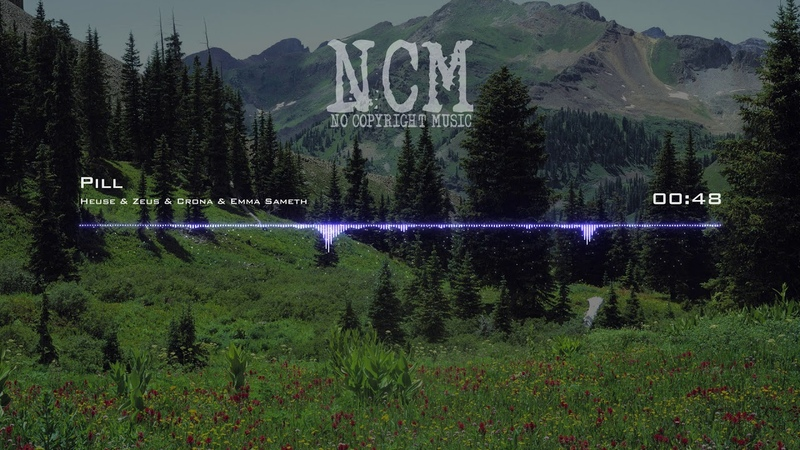 Heuse Zeus Crona Emma Sameth - Pill [No Copyright Music]