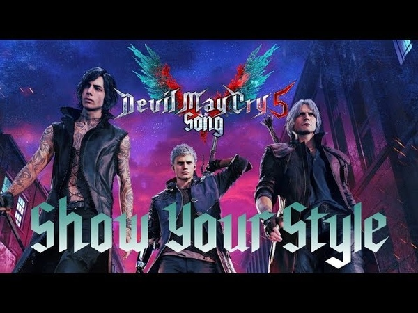 DEVIL MAY CRY 5 SONG - Show Your Style by Miracle Of Sound