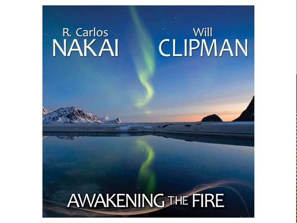 R. Carlos Nakai Will Clipman - Awakening the Fire (2013)