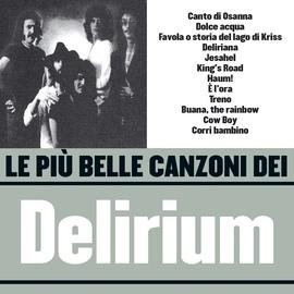 Delirium альбом Le più belle canzoni dei Delirium (1971-1975)