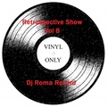 Dj Roma Record - Retrospective Show 8