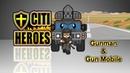 """Citi Heroes EP14 """"Gunman Gun Mobile"""