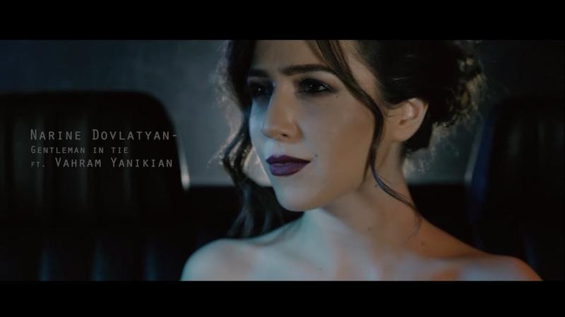 Narine Dovlatyan ft. Vahram Yanikian - Gentleman In Tie (Армения 2018) на английском