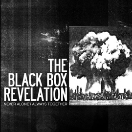 The Black Box Revelation альбом Never Alone / Always Together