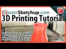 3D printing a Vase with SketchUp and Cura