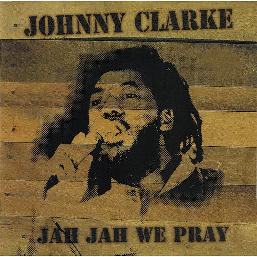 Johnny Clarke альбом Jah Jah We Pray