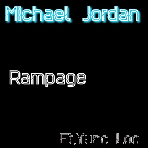 Rampage альбом Michael Jordan (feat. Yunc Loc)