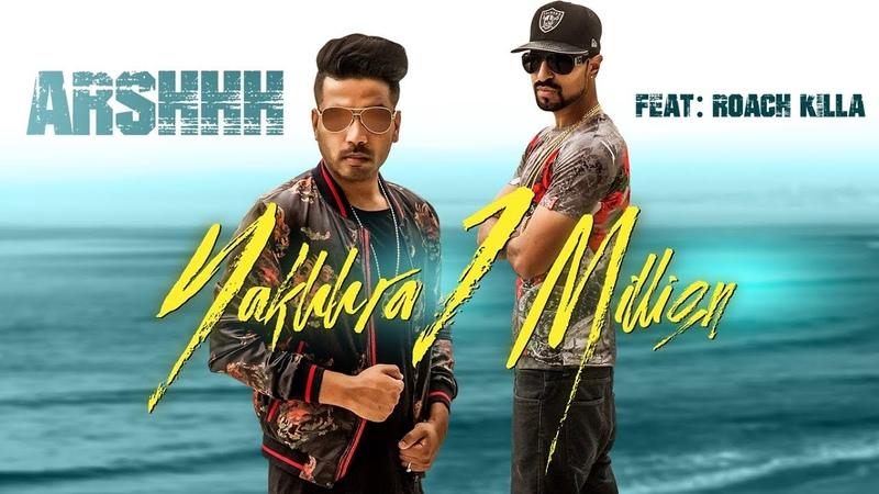Nakhra 1 Million Arshhh Roach Killa Full Song Pav Dharia Nav Garhiwala Latest Punjabi Songs