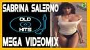 SABRINA SALERNO MEGA VIDEOMIX OLD HITS HD720p60 by SAPO