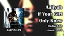Aaliyah - If Your Girl Only Knew (Radio Edit) [