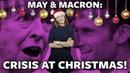 ICYMI: May Macron. Crisis at Christmas!