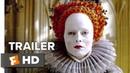 Две королевы (Mary Queen of Scots) 2018 Trailer