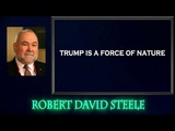 Robert David Steele - Trump is A Force of Nature