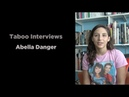 Abella Danger - Taboo Interview