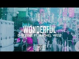 D-Wayne ft. Rachel West - Wonderful (Lyrics)