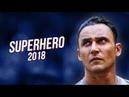 Keylor Navas - SuperHero 2018 ● Crazy Saves HD