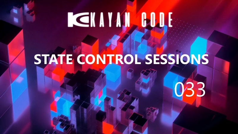 Kayan Code - State Control Sessions EP. 033 on DI.FM I October 2018
