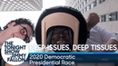 Deep Issues Deep Tissues 2020 Democratic Presidential Race