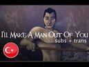 Mulan - I'll Make A Man Out of You - Turkish (Subs Trans)