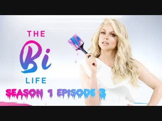 The Bi Life S01E03 (Eng) 1080p Web