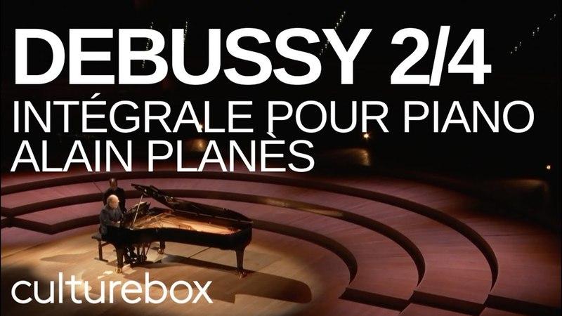 Debussy : Œuvre complète pour piano - Alain Planès - Full Concert 2/4