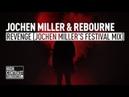 Jochen Miller Rebourne - Revenge (Jochen Miller's Festival Mix) [High Contrast Recordings]