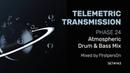 Telemetric Transmission   Phase 24   Atmospheric Intelligent DnB Mix