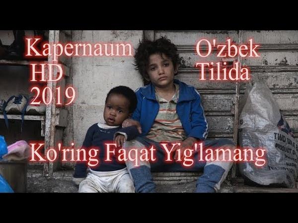 Kapernaum O`zbek tilida Judayam Tasirli film Ko'ring Siz Ham 2019