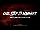 ONE STEP TO MADNESS - ЭХО ПРОШЛОГО (live session)