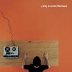 µ-Ziq альбом Lunatic Harness