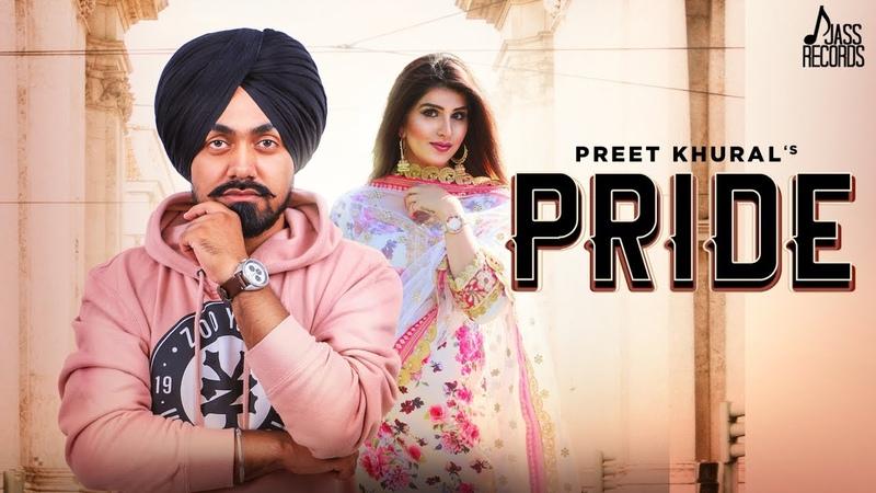 Pride   (Full HD )   Preet KHural   New Punjabi Songs 2019   Latest Punjabi Songs 2019