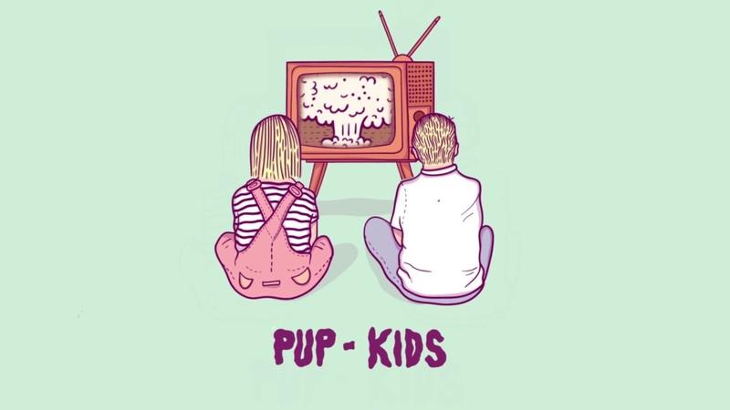 PUP - Kids