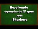 Resolvendo equação do segundo grau sem Bhaskara