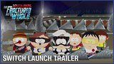 South Park The Fractured But Whole Switch Launch Trailer