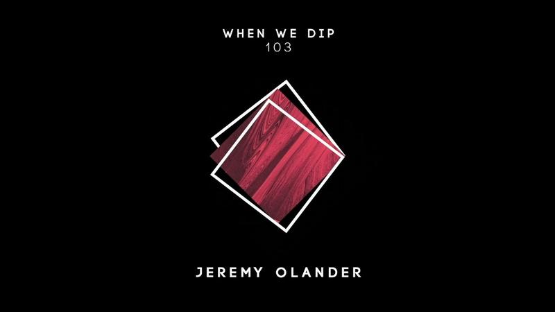 Jeremy Olander - When We Dip 103