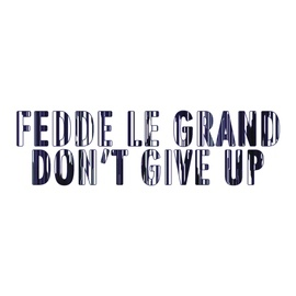 Fedde Le Grand альбом Don't Give Up