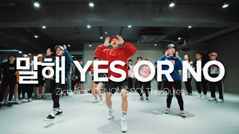 말해 Yes Or No - Zico(Feat. PENOMECO, The Quiett) / Junsun Yoo Choreography