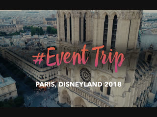 Event trip aftermovie: париж, диснейленд 2018 (франция)